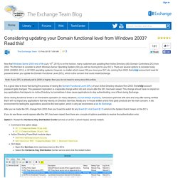 Considering updating your Domain functional level from Windows 2003? Read this! - Exchange Team Blog