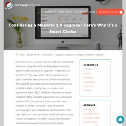 Considering a Magento 2.0 Upgrade? Here's Why it's a Smart Choice