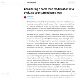 Considering a home loan modification is to evaluate your current home loan
