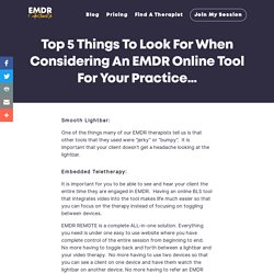 Top 5 Things To Look For When Considering An EMDR Online Tool For Your Practice…