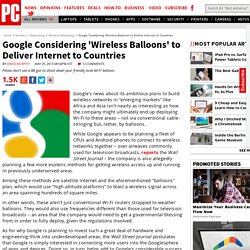 Google Considering 'Wireless Balloons' to Deliver Internet to Countries