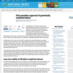 FDA considers approval of genetically modified babies