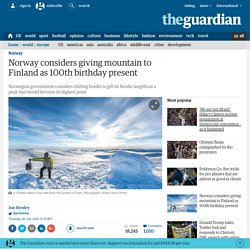 Norway considers giving mountain to Finland as 100th birthday present