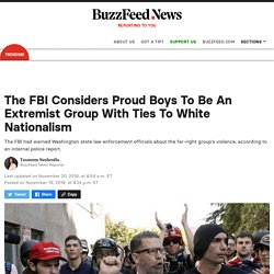 The FBI Considers Proud Boys To Be An Extremist Group With Ties To White Nationalism