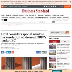 Govt considers special window for resolution of stressed NBFCs under IBC
