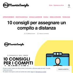 10 consigli per assegnare un compito a distanza – Maurizio Semiglia