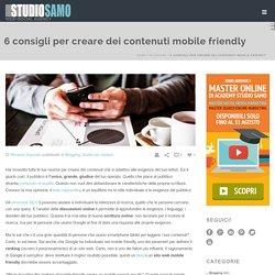 6 consigli per creare dei contenuti mobile friendly