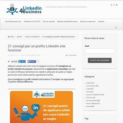 21 Consigli per un profilo LinkedIn che funziona