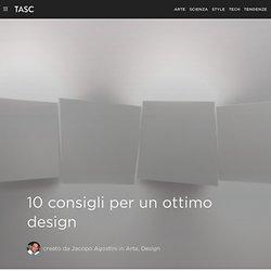 10 consigli per un ottimo design - Tasc