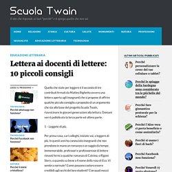 Lettera ai docenti di lettere: 10 piccoli consigli