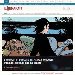 """I consigli di Fabio Geda: """"Ecco i romanzi sull'adolescenza che ho amato"""""""