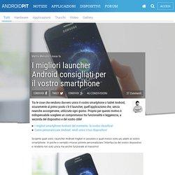 I migliori launcher Android consigliati per il vostro smartphone
