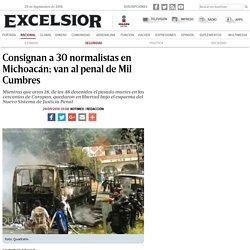 Consignan a 30 normalistas en Michoacán; van al penal de Mil Cumbres