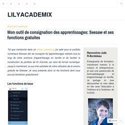 Mon outil de consignation des apprentissages: Seesaw et ses fonctions gratuites – LilyAcademix