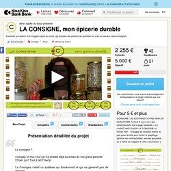 LA CONSIGNE, mon épicerie durable présenté par Aline, agitée du bocal
