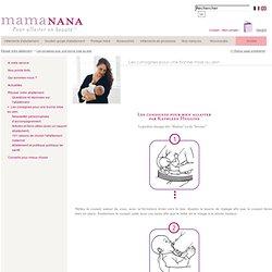 Les consignes pour une bonne mise au sein - mamaNANA