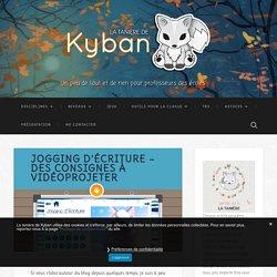Jogging d'écriture - des consignes à vidéoprojeter - La tanière de Kyban