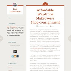 Affordable Wardrobe Makeovers? Shop consignment