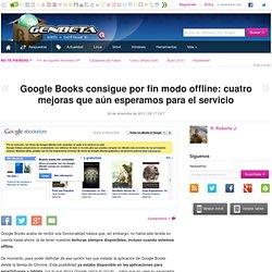 Google Books consigue por fin modo offline: cuatro mejoras que aún esperamos para el servicio - Aurora