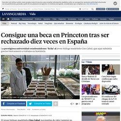 Consigue una beca en Princeton tras ser rechazado diez veces en España