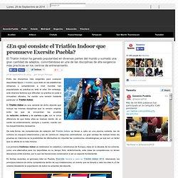 ¿En qué consiste el Triatlón Indoor que promueve Exersite Puebla?