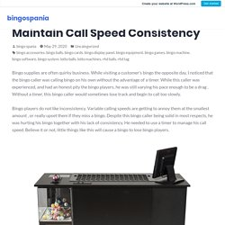 Bingo Equipment Can assist you Maintain Call Speed Consistency – bingospania