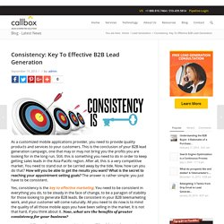 Consistency: Key To Effective B2B Lead Generation