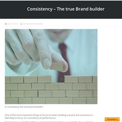 Is Consistency The True Brand Builder?