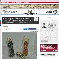 Un sex-shop de Talavera de la Reina enerva a los católicos al instalar un belén de consoladores en el escaparate