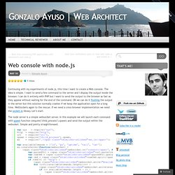 Web console with node.js « Gonzalo Ayuso | Web Architect
