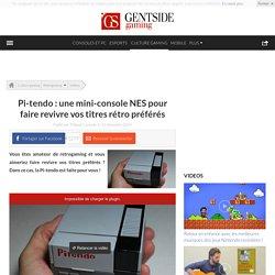 Pi-tendo : une mini-console NES pour faire revivre vos titres rétro préférés