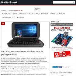 GPD Win, une console sous Windows dans la poche pour 299$ - MiniMachines.net