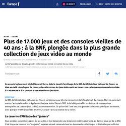 Plus de 17.000 jeux et des consoles vieilles de 40 ans : à la BNF, plongée dans la plus grande collection de jeux vidéo au monde