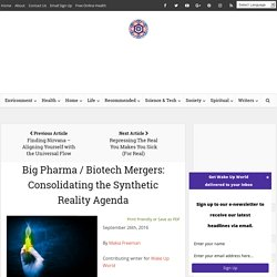 Big Pharma / Biotech Mergers: Consolidating the Synthetic Reality Agenda