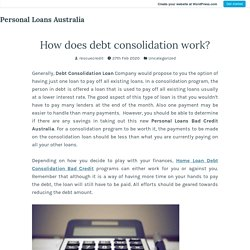 How does debt consolidation work? – Personal Loans Australia