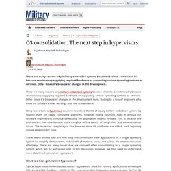 OS consolidation: The next step in hypervisors - Military Embedded Systems
