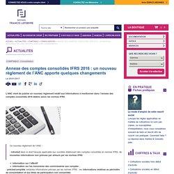 Annexe des comptes consolidés IFRS 2016 : un nouveau règlement de l'ANC apporte quelques changements