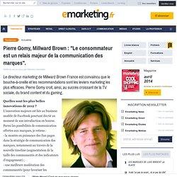 Pierre Gomy, Millward Brown : 'Le consommateur est un relais majeur de la communication des marques'.