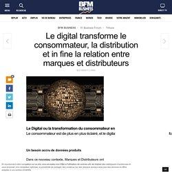 Le digital transforme le consommateur, la distribution et in fine la relation entre marques et distributeurs