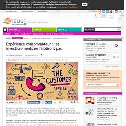 Expérience consommateur : les investissements ne faibliront pas