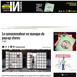 Le consommateur en manque de pop-up stores - Influencia