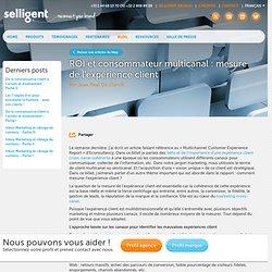 ROI et consommateur multicanal : mesure de l'expérience client