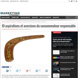 10 aspirations et aversions du consommateur responsable