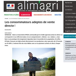 ALIMENTATION_GOUV_FR 03/03/14 Les consommateurs adeptes de vente directe !