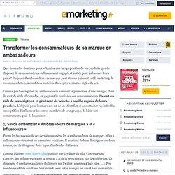 Transformer les consommateurs de sa marque en ambassadeurs