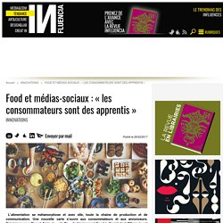 Food et médias-sociaux : « les consommateurs sont des apprentis »