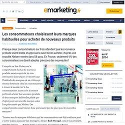 Les consommateurs choisissent leurs marques habituelles pour acheter de nouveaux produits