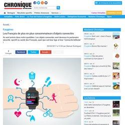Fougères. Les Français de plus en plus consommateurs d'objets connectés « Article