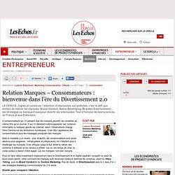 Relation Marques – Consommateurs : bienvenue dans l'ère du Divertissement 2.0