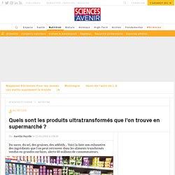 """Produits transformés : 60 millions de consommateurs dénonce les aliments qui nous """"empoisonnent"""""""